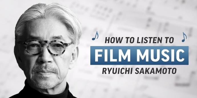 image of the Video Essay. How to Listen to Film Music: Ryuichi Sakamoto