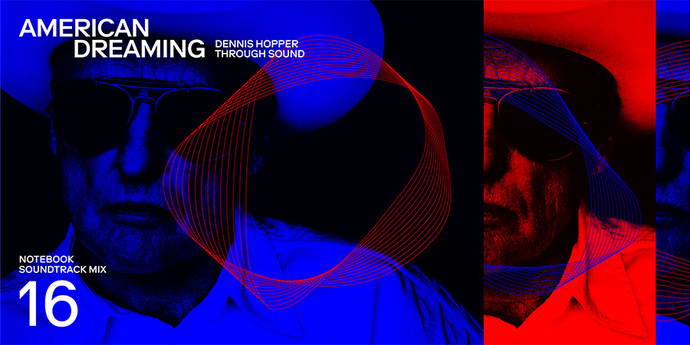 image of the Soundtrack Mix #16: American Dreaming - Dennis Hopper Through Sound